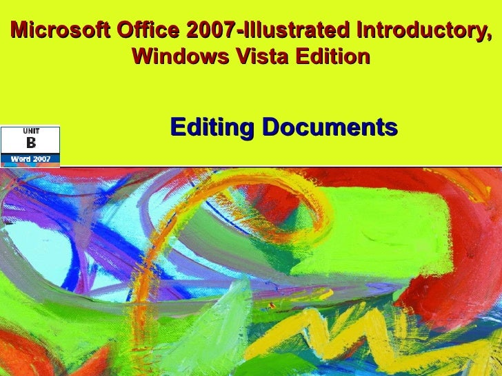 Microsoft Office 2007-Illustrated Introductory, Windows Vista Edition Editing Documents