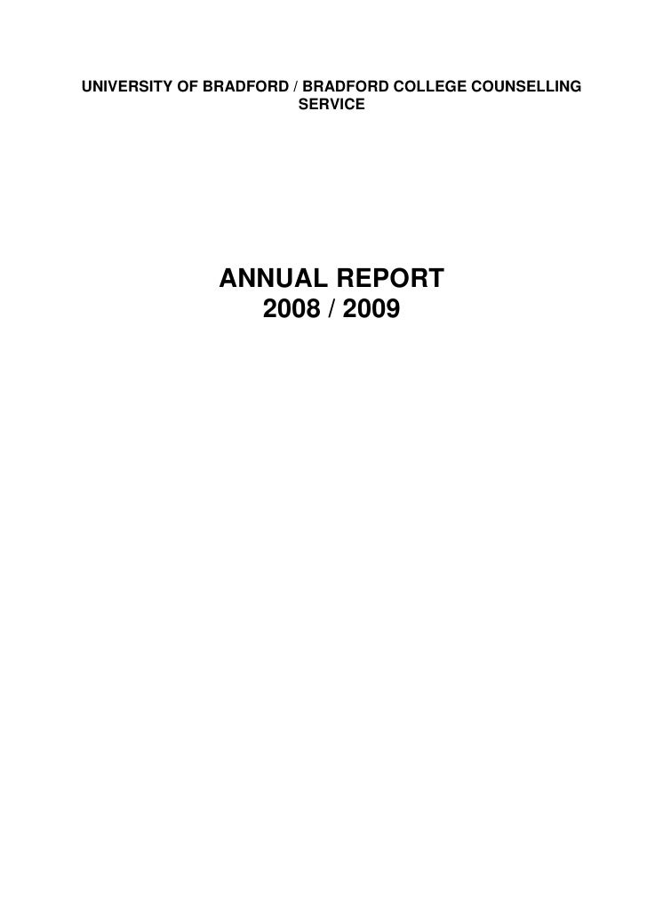 UNIVERSITY OF BRADFORD / BRADFORD COLLEGE COUNSELLING SERVICE<br />ANNUAL REPORT<br />2008 / 2009<br />CONTENTS<br /> TOC ...