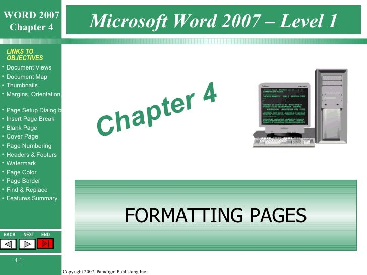 Microsoft Word 2007 – Level 1 FORMATTING PAGES Chapter 4