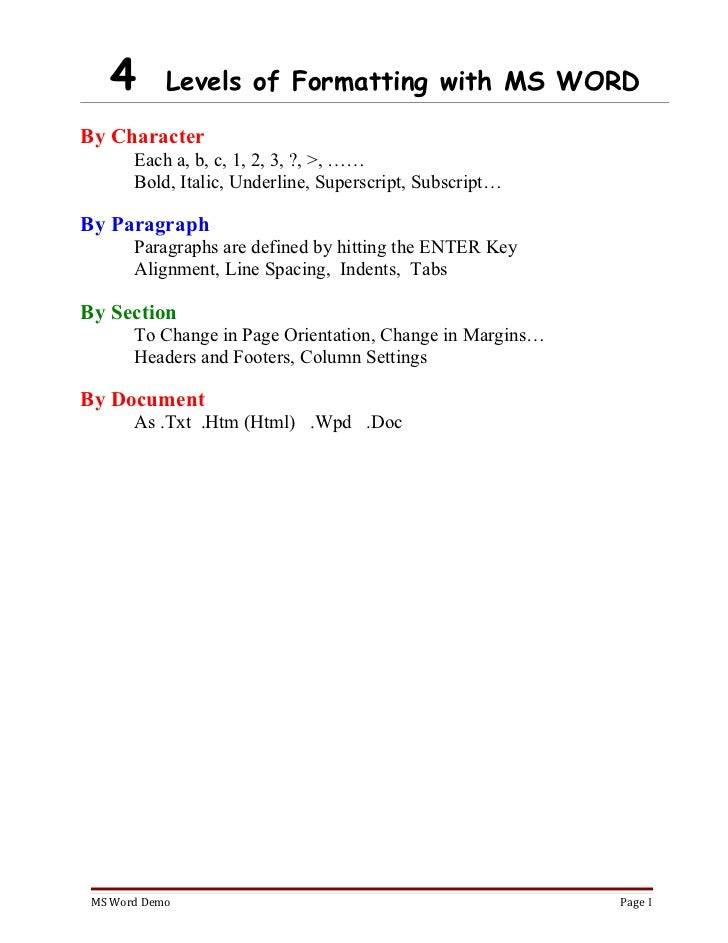 4        Levels of Formatting with MS WORDBy Character       Each a, b, c, 1, 2, 3, ?, >, ……       Bold, Italic, Underline...