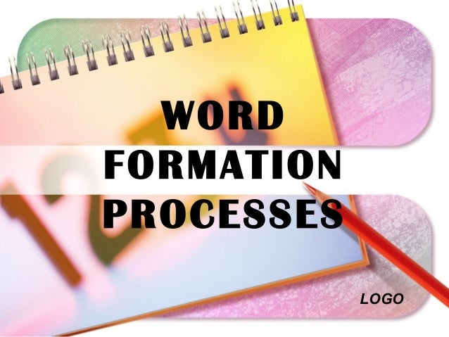 LOGO WORD FORMATION PROCESSES
