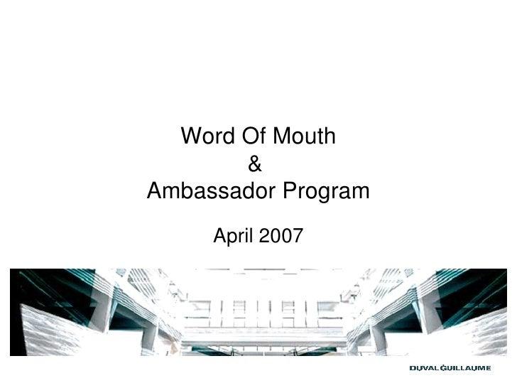Word Of Mouth &  Ambassador Program April 2007