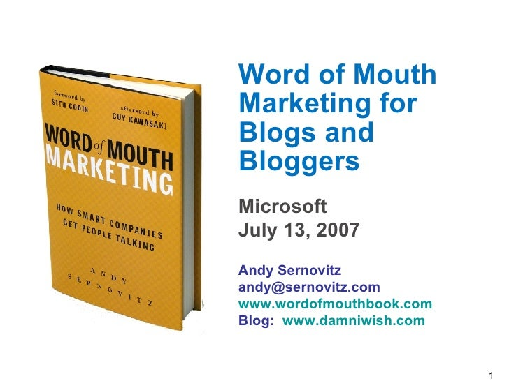 Word of Mouth Marketing for  Blogs and Bloggers Microsoft July 13, 2007 Andy Sernovitz [email_address] www.wordofmouthbook...