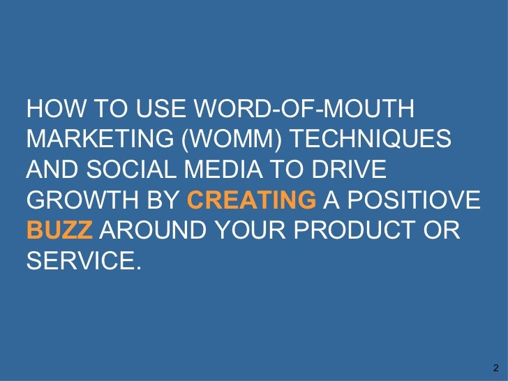 Premise Indicator Words: HOW TO USE WORD-OF-MOUTH MARKETING