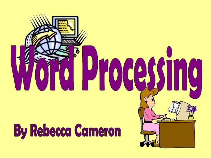 Word Processing By Rebecca Cameron