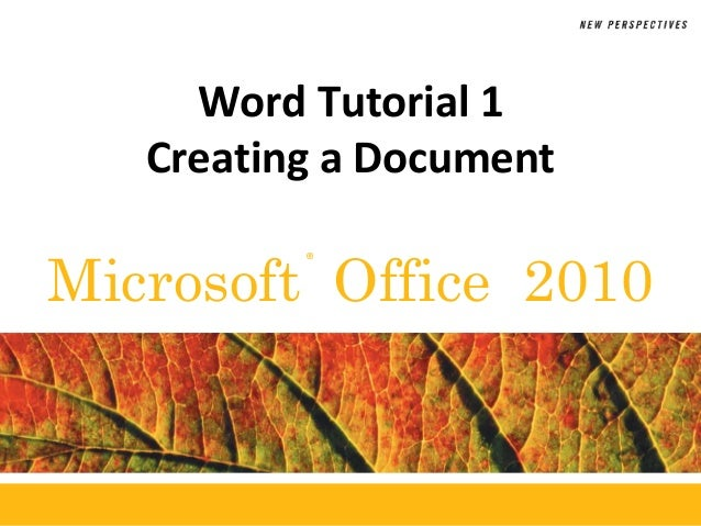 ®Microsoft Office 2010Word Tutorial 1Creating a Document