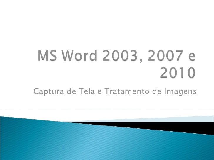 Captura de Tela e Tratamento de Imagens