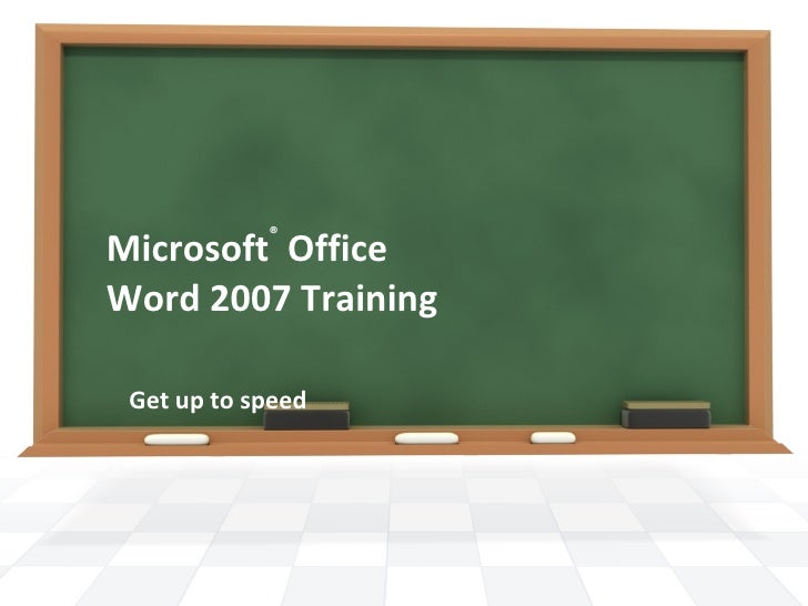 Microsoft ®  Office  Word  2007 Training Get up to speed