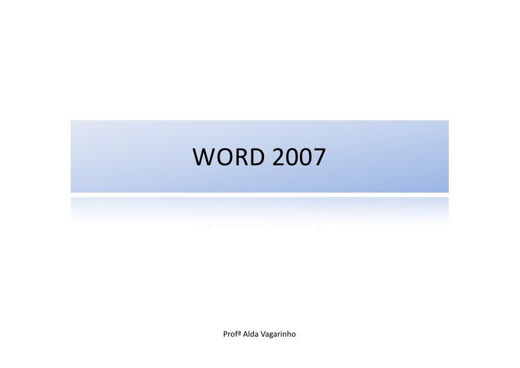 WORD 2007  Profª Alda Vagarinho
