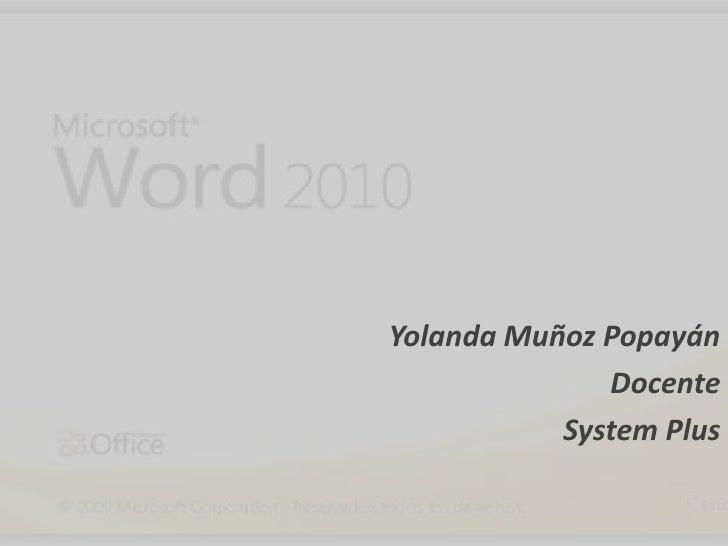 Yolanda Muñoz Popayán              Docente           System Plus