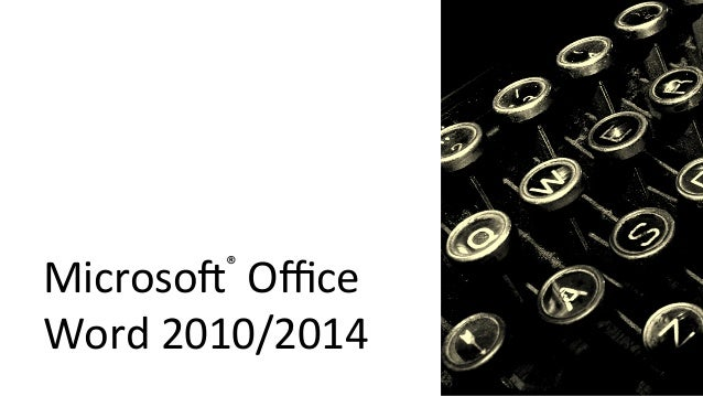 Microso'®  Office  Word  2010/2014