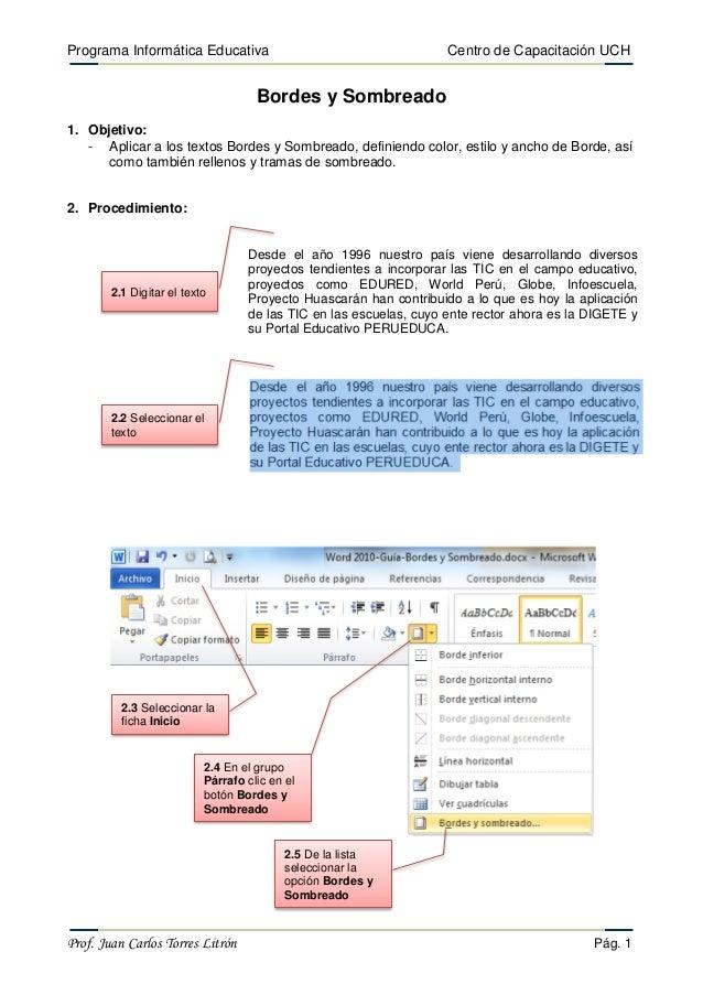 Programa Informática Educativa  Centro de Capacitación UCH  Bordes y Sombreado 1. Objetivo: - Aplicar a los textos Bordes ...