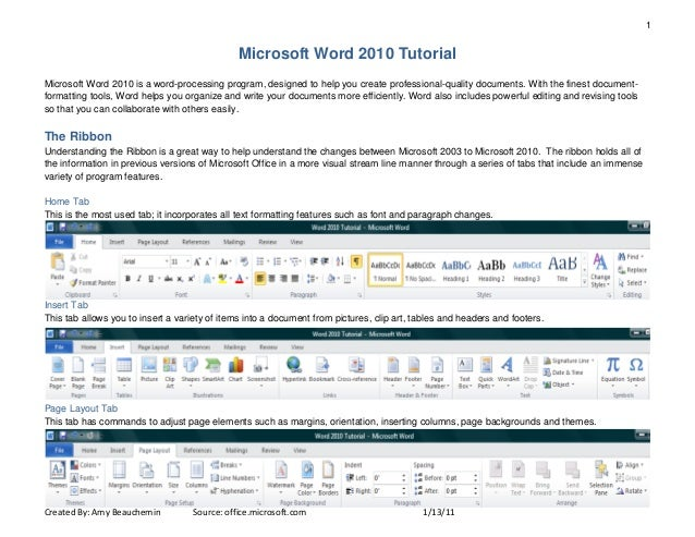 1 Created By: Amy Beauchemin Source: office.microsoft.com 1/13/11 Microsoft Word 2010 Tutorial Microsoft Word 2010 is a wo...