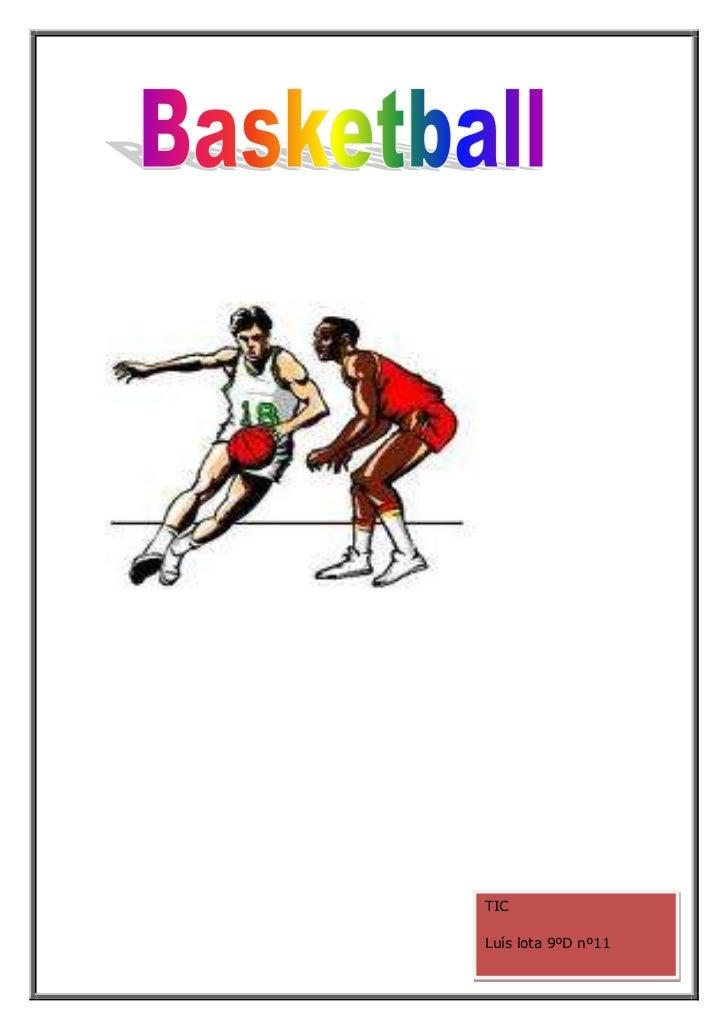 "TICLuís lota 9ºD nº11<br /> TOC o ""1-3"" h z u A história do basketball PAGEREF _Toc287511141 h 3Características PAGEREF _T..."