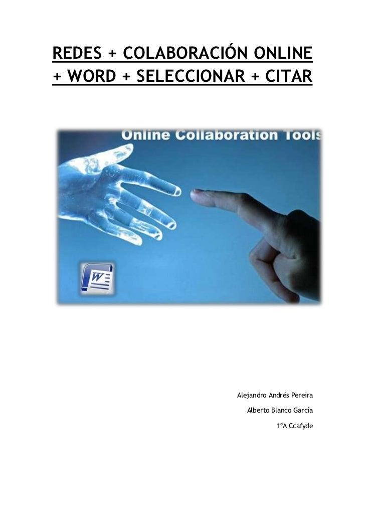 REDES + COLABORACIÓN ONLINE + WORD + SELECCIONAR + CITAR <br />4819652726690<br />Alejandro Andrés Pereira <br />Alberto B...