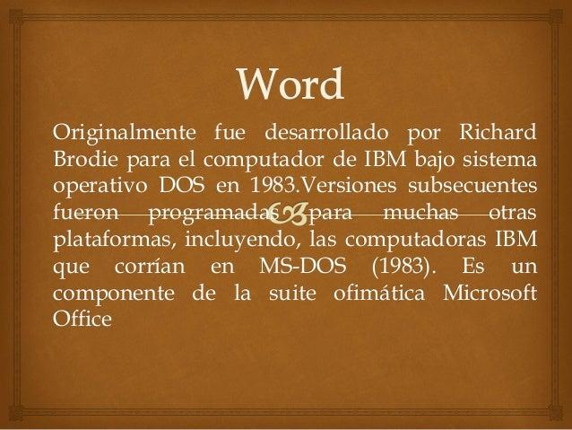 Originalmente fue desarrollado por Richard Brodie para el computador de IBM bajo sistema operativo DOS en 1983.Versiones s...