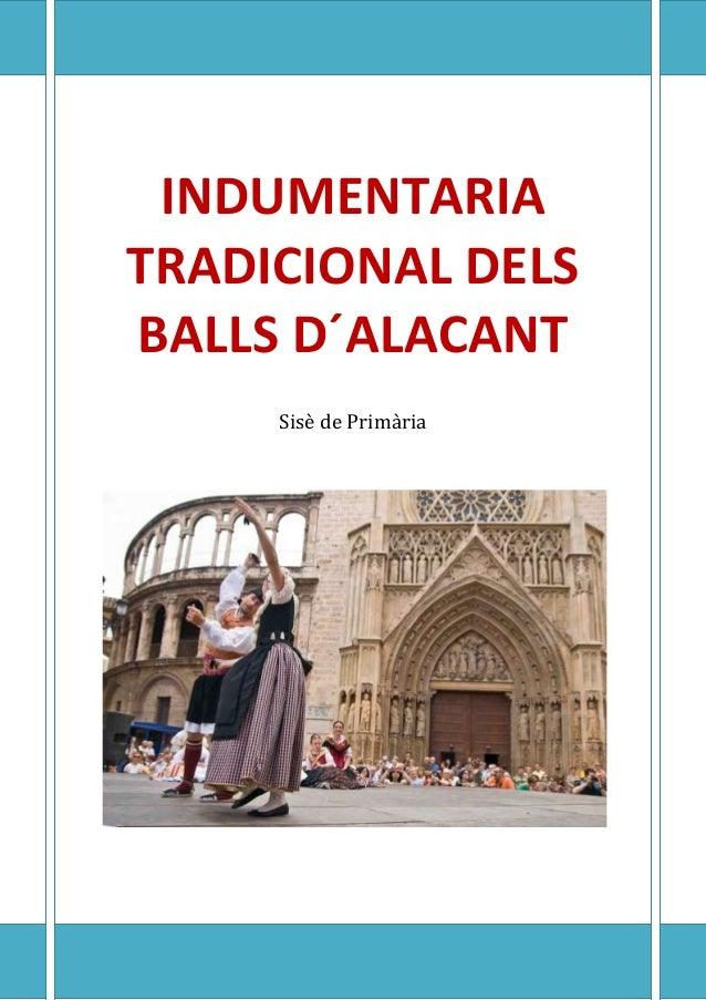 INDUMENTARIA TRADICIONAL DELS BALLS D´ALACANT Sisè de Primària