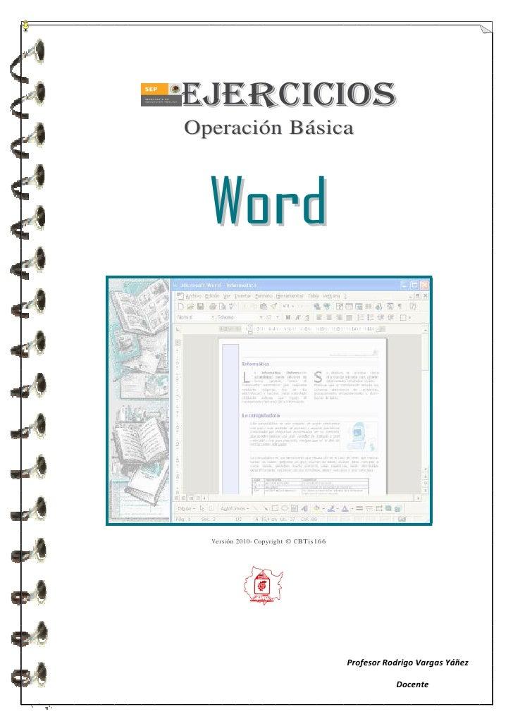 Ej e r ci c i o s Operación Básica      Word       Versión 2010- Copyright © CBTis166                                     ...