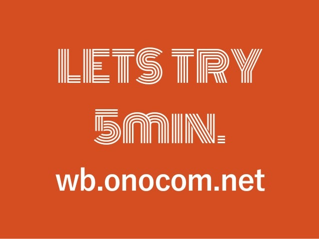 LETS TRY 5min. wb.onocom.net