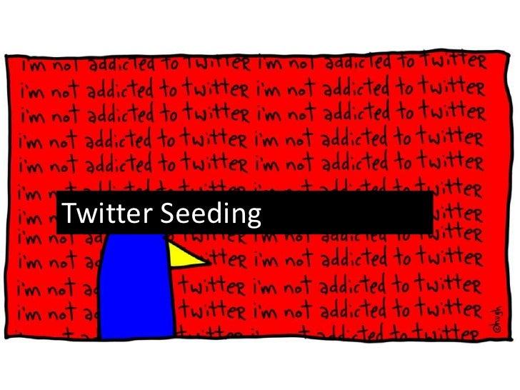 Twitter Seeding