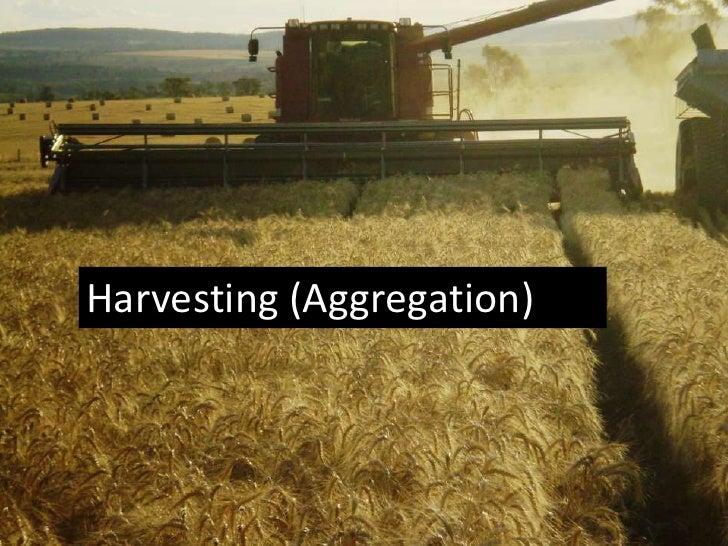 Harvesting (Aggregation)