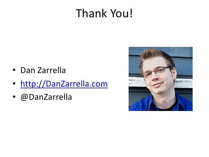 Thank You!    • Dan Zarrella • http://DanZarrella.com • @DanZarrella