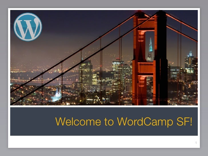 Welcome to WordCamp SF!                           1