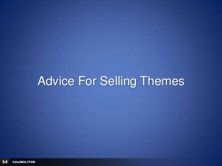 Advice For Selling Themes