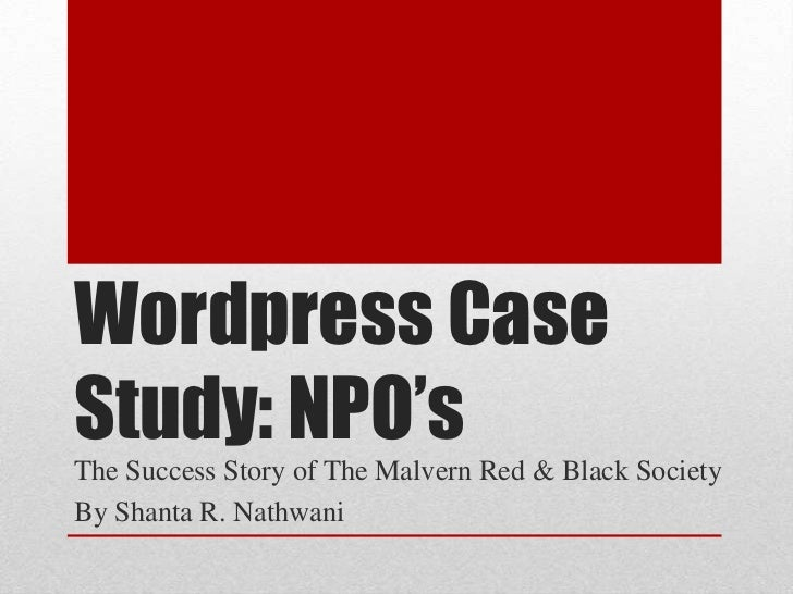 Wordpress CaseStudy: NPO'sThe Success Story of The Malvern Red & Black SocietyBy Shanta R. Nathwani