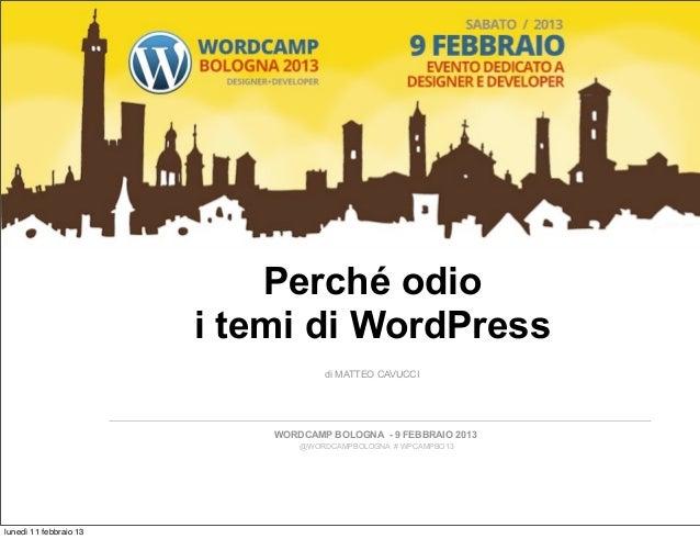 Perché odio                        i temi di WordPress                                    di MATTEO CAVUCCI               ...
