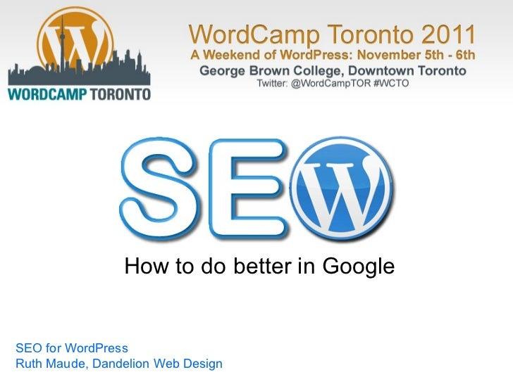 SEO for WordPress Ruth Maude, Dandelion Web Design How to do better in Google