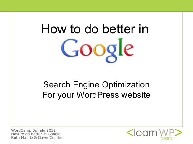 How to do better inSearch Engine OptimizationFor your WordPress website
