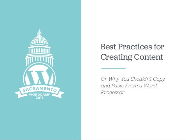 Best Practices for Creating Content Or Why You Shouldn't Copy and Paste From a Word Processor