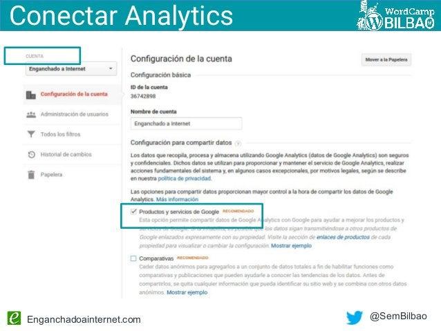 Enganchadoainternet.com @SemBilbao Conectar Analytics