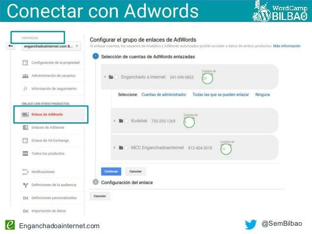 Enganchadoainternet.com @SemBilbao Conectar con Adwords