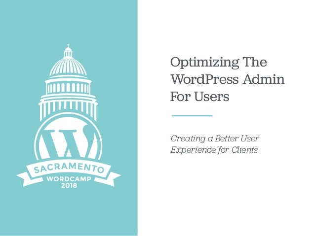 Optimizing The WordPress Admin For Users Creating a Better User Experience for Clients