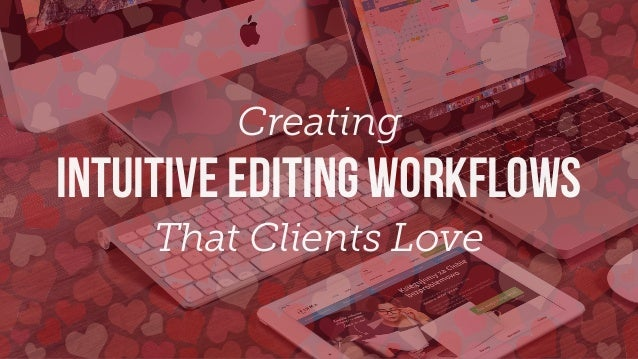 Creating Intuitive Editing Workflows That Clients Love