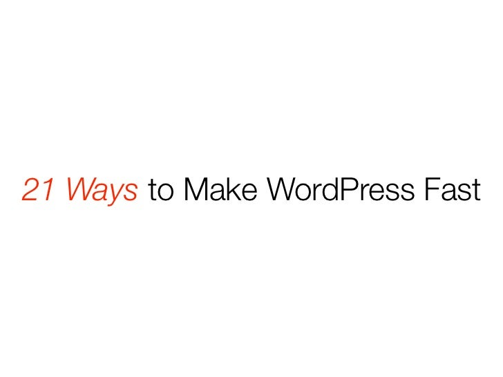 21 Ways to Make WordPress Fast