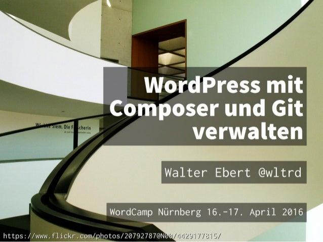 Walter Ebert @wltrd walterebert.de slideshare.net/walterebert
