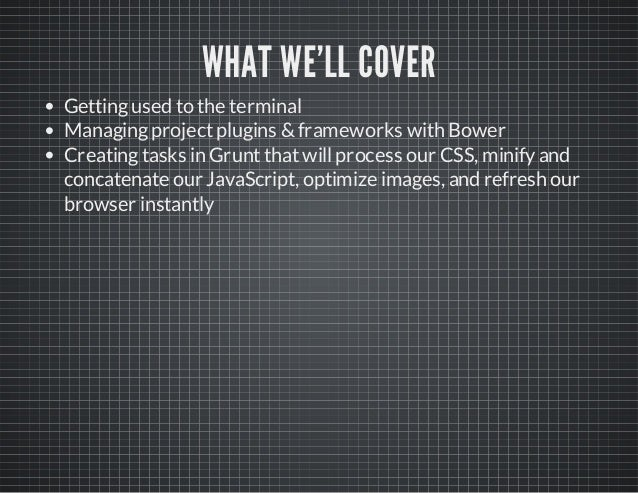 Modernizing Your WordPress Workflow with Grunt & Bower Slide 2