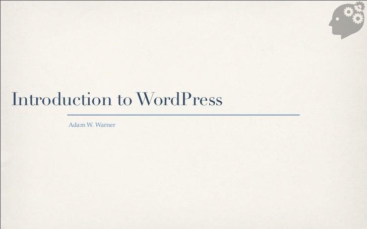 Introduction to WordPress      Adam W. Warner
