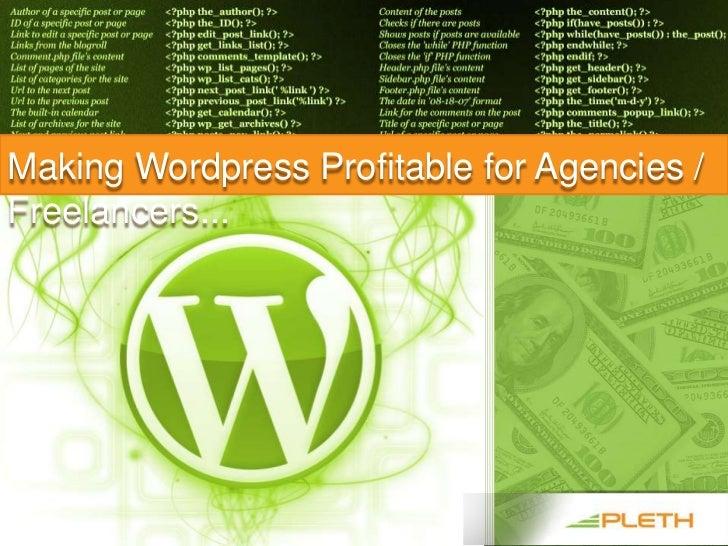Making Wordpress Profitable for Agencies / Freelancers...<br />