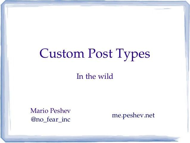 CustomPostTypes               InthewildMarioPeshev                         me.peshev.net@no_fear_inc