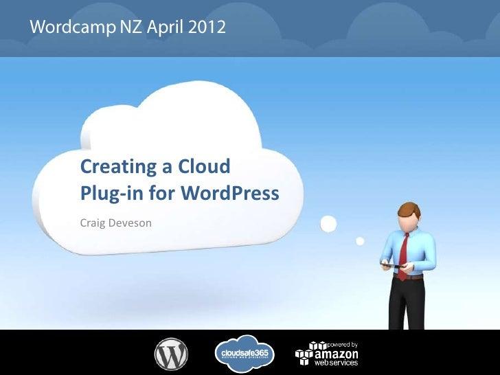Creating a CloudPlug-in for WordPressCraig Deveson