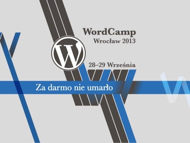 Tomasz Dziuda ✓ Lead Developer w GavickPro ✓ @dziudek ✓ wp.dziudek.pl ✓ zebymniezapomnial.tumblr.com