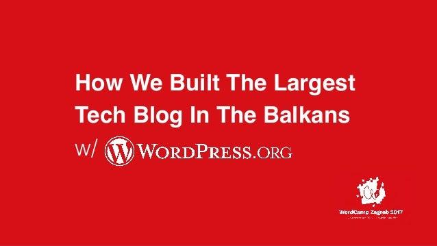 presents Digitalni mediji:  Kako uspjeti bez  laži, sisa i guzica How We Built The Largest  Tech Blog In The Balkans  ...