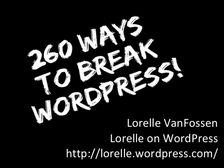 Lorelle VanFossen Lorelle on WordPress http://lorelle.wordpress.com/