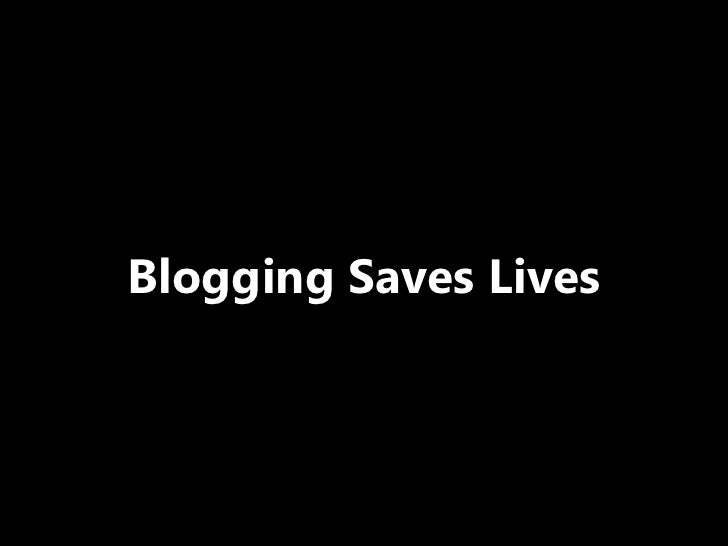 Better Living Through Blogging