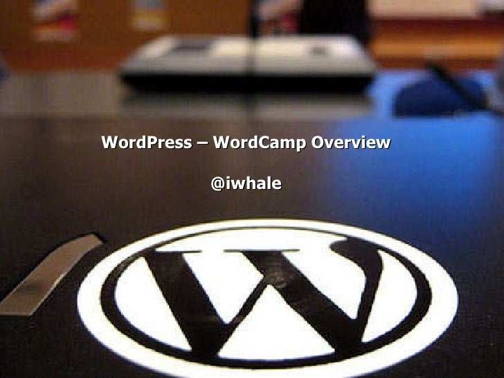 WordPress – WordCamp Overview @iwhale