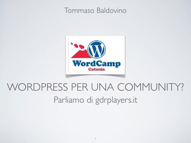 Tommaso Baldovino     WORDPRESS PER UNA COMMUNITY?        Parliamo di gdrplayers.it                       1